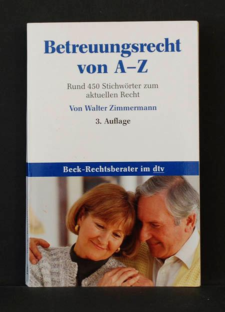 Beck - Rechtsberater im dtv) Betreuungsrecht von A - Z - Walter Zimmermann