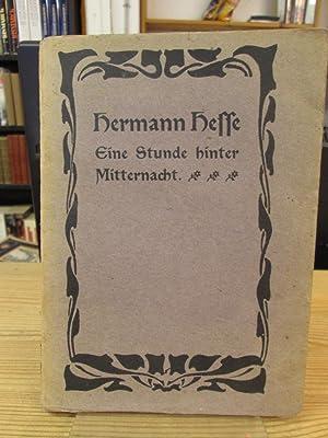 Eine Stunde hinter Mitternacht: Hermann Hesse