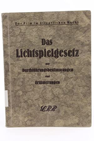 Das Lichtspielgesetz nebst Durchführungsbestimmungen. Unter besonderer Berücksichtigung: Werner Beuss