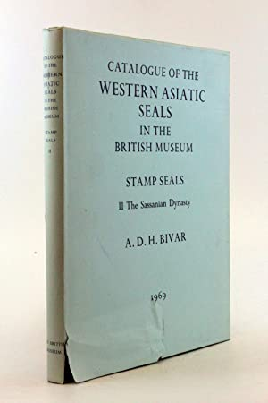 Catalogue of the Western Asiatic Seals in the British Museum Stamp Seals II: The Sassanian Dynasty