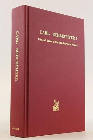 Carl Schlechter! Life and Times of the: Warren Goldman