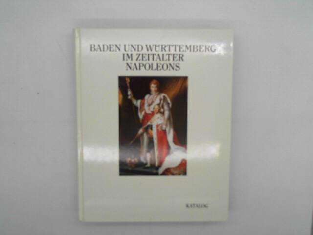 2168a3225d Baden und Württemberg im Zeitalter Napoleons -: Württembergisches,  Landesmuseum (Hrsg.):