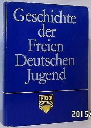 Geschichte der Freien Deutschen Jugend. Herausgegeben im: Autorenkollektiv: