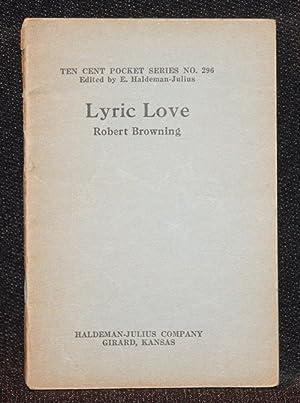 Lyric Love (Little Blue Book #296): Robert Browning