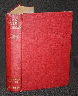 The Life of Joseph Chamberlain: Vol IV: Julian Amery