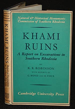 Khami Ruins: A Report on Excavations in: K. R. Robinson