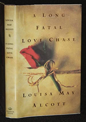 A Long Fatal Love Chase: Louisa May Alcott