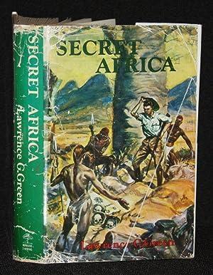 Secret Africa: Lawrence G. Green