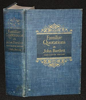 Familiar Quotations: John Bartlett