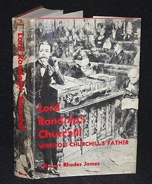 Lord Randolph Churchill: Winston Churchill's Father: Robert Rhodes James