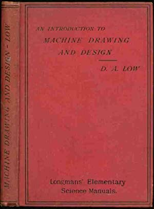 AN INTRODUCTION TO MACHINE DRAWING AND DESIGN,: D.A.Low