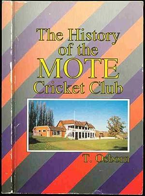 THE HISTORY OF THE MOTE CRICKET CLUB: T.Osborn