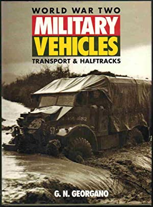 WORLD WAR TWO MILITARY VEHICLES, Transport and: Georgano, G.N.