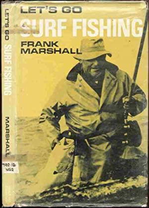 LET'S GO SURF FISHING: Frank Marshall