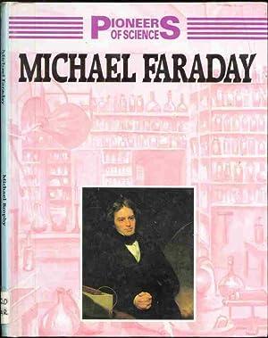 MICHAEL FARADAY, Pioneers of Science: Michael Brophy