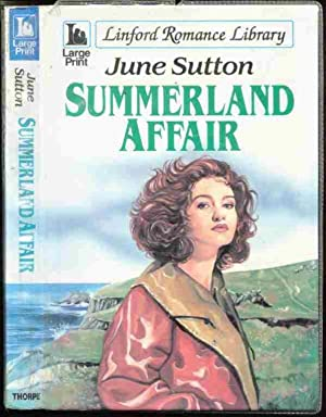 SUMMERLAND AFFAIR, Large Print: June Sutton