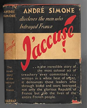 J'ACCUSE, Discloses the Men Who Betrayed France: Simone, Andre