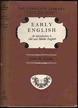 EARLY ENGLISH, an Introduction to Old and: Clark, John W