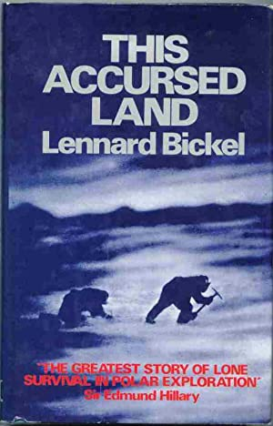 THIS ACCURSED LAND, the Greatest Story of: Leonard Bickel.