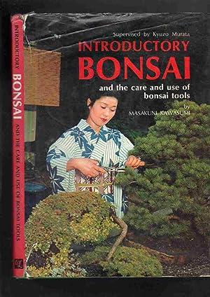 INTRODUCTORY BONSAI, and the Care and Use: Kawasumi, Masakuni