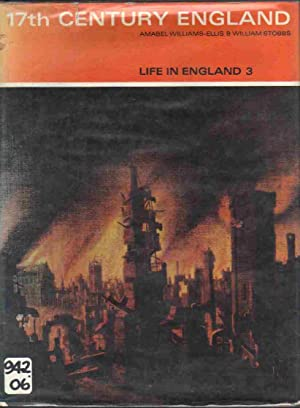 17TH CENTURY ENGLAND, Life in England 3: Williams-Ellis, Amabel & Stobbs, William