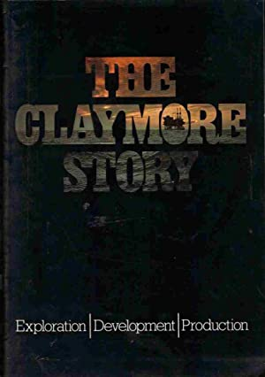 THE CLAYMORE STORY, Exploration, Development, Production.: Various Authors