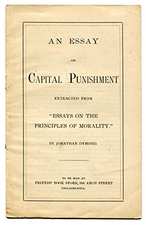 "An Essay on Capital Punishment Extracted from ""Essays on the Principles of Morality."": ..."