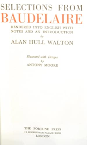 Selections from Baudelaire: WALTON, Alan Hull; MOORE, Antony (illustrated with Designs by)