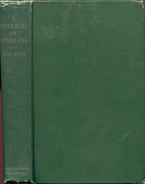 A Naturalist in Himalaya: HINGSTON, R. W. G.