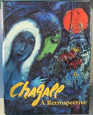 Chagall: A Retrospective: BAAL-TESHUVA, Jacob (edited by)