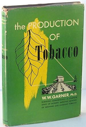 The Production of Tobacco: GARNER, W.W.