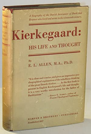 Kierkegaard: His Life and Thought: ALLEN, E. L.