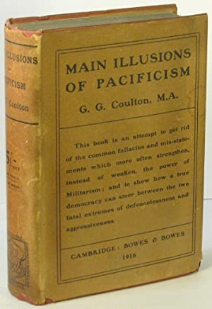 The Main Illusions of Pacifism: A Criticism of Mr. Norman Angell and of the Union of Democratic ...