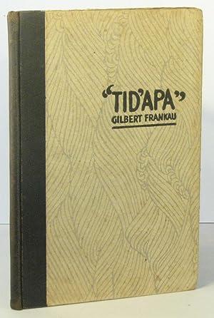 "TID'APA"" (What Does It Matter?): FRANKAU, Gilbert"