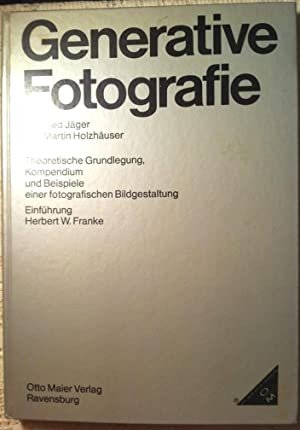 Generative Fotografie: Jager, G and Holzhauser, K. M.