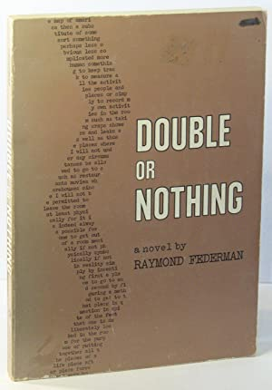 Double or Nothing: FEDERMAN, Raymond