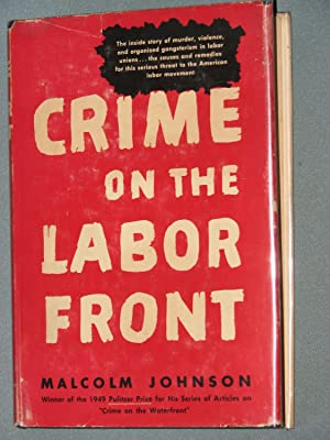 Crime On the Labor Front: Johnson, Malcolm
