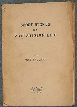Short Stories of Palestinian Life: Shulman, Max