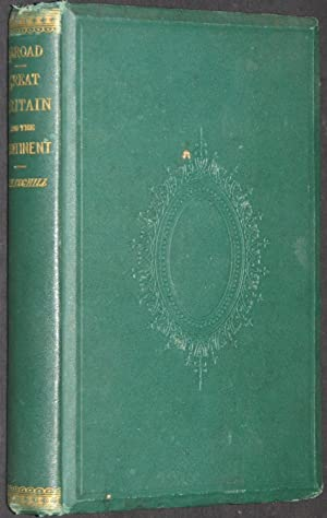 Abroad. Journal of a Tour Through Great Britain and On the Continent: Coghill, J. Henry