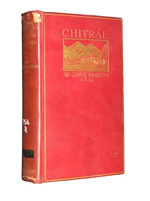 Chitrál: The Story of a Minor Siege: ROBERTSON, Sir George