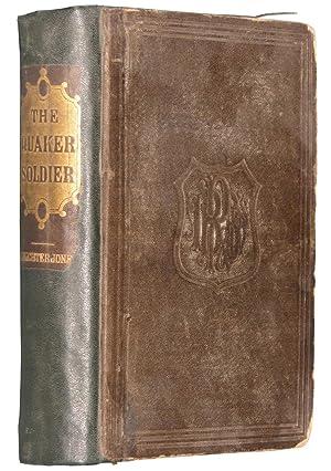 The Quaker Soldier; Or, the British in Philadelphia: JONES, Colonel J. Richter