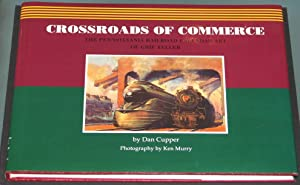 Crossroads of Commerce: The Pennsylvania Railroad Art of Grif Teller: CUPPER, Dan; MURRY, Ken (...