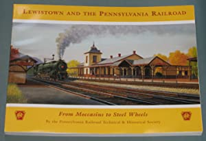 Lewistown and the Pennsylvania Railroad: From Moccasins to Steel Wheels: Pennsylvania Railroad ...