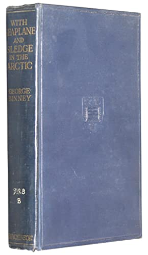 With Seaplane and Sledge in the Arctic: BINNEY, George