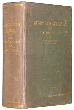 The Strassburger Family and Allied Families of Pennsylvania Being the Ancestry of Jacob Andrew ...