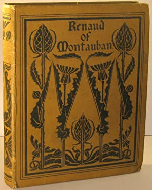 Renaud of Montauban / First Done Into English By William Caxton and Now Abridged and Retranslated...
