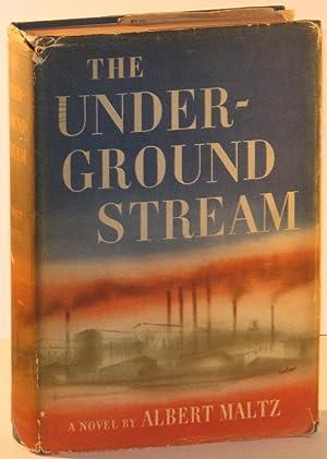 The Underground Stream: MALTZ, Albert