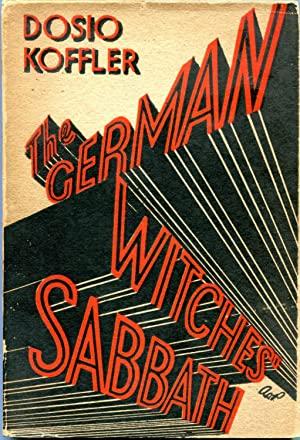 The German Witches' Sabbath: A Satire in Five Scenes: KOFFLER, Dosio