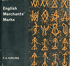 English Merchants' Marks: A field survey of marks made by Merchants and Tradesmen in England ...