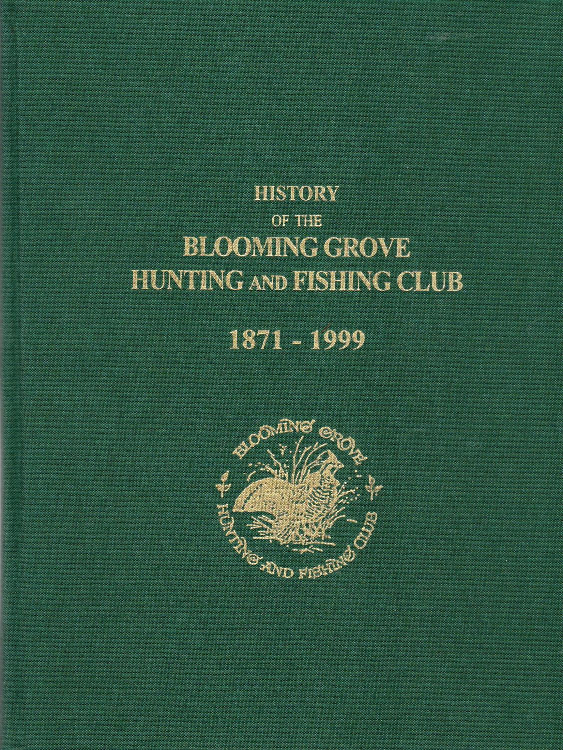 History of the blooming grove hunting and fishing club for The hunt and fish club